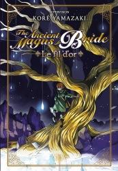 Couverture de The Ancient Magus Bride - Le fil d'or
